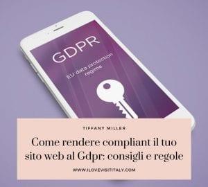 Come rendere compliant il tuo sito web al Gdpr: consigli e regole