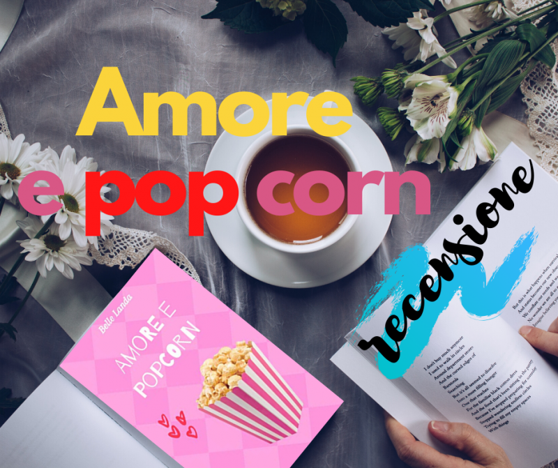recensione libro belle landa amore e pop corn
